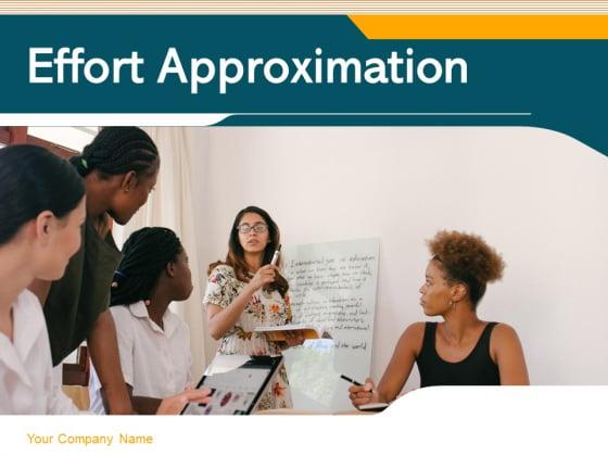 Effort Approximation Business Project Project Development Flow Chart Ppt PowerPoint Presentation Complete Deck