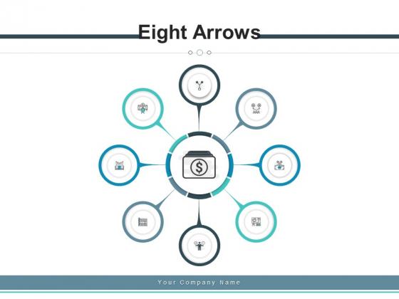 Eight Arrows Financial Timeline Ppt PowerPoint Presentation Complete Deck