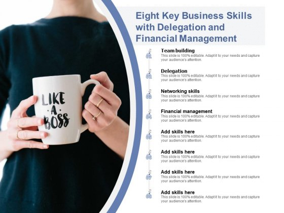 Eight Key Business Skills With Delegation And Financial Management Ppt PowerPoint Presentation Summary Infographic Template