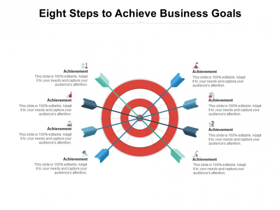 Eight Steps To Achieve Business Goals Ppt PowerPoint Presentation Summary Design Inspiration
