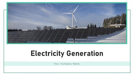 Electricity Generation Steam Turbine Ppt PowerPoint Presentation Complete Deck With Slides