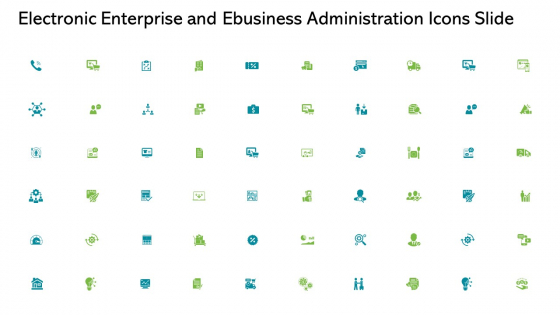 Electronic Enterprise And Ebusiness Administration Icons Slide Ppt Pictures Graphics Tutorials PDF
