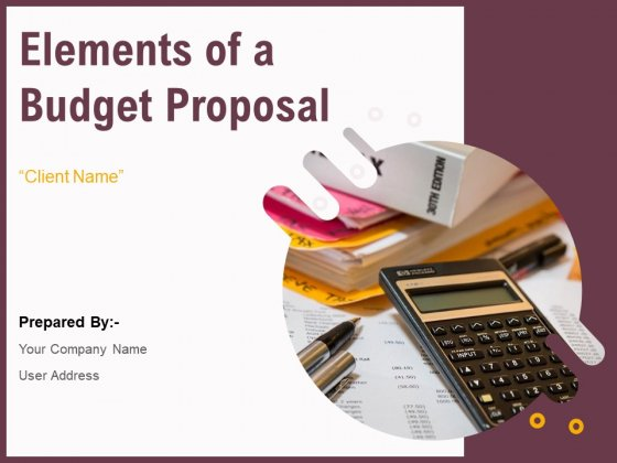 Elements Of A Budget Proposal Ppt PowerPoint Presentation Complete Deck With Slides