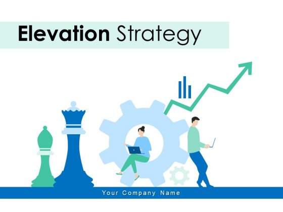 Elevation Strategy Management Business Ppt PowerPoint Presentation Complete Deck