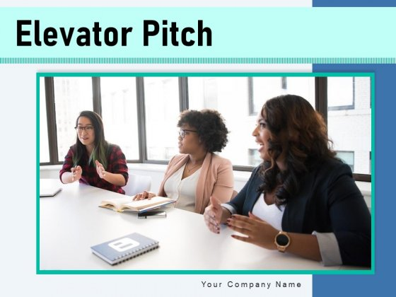 Elevator Pitch Business Elevator Speech Ppt PowerPoint Presentation Complete Deck
