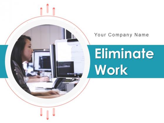 Eliminate_Work_Reduce_Effort_Project_Management_Operation_Efficiency_Ppt_PowerPoint_Presentation_Complete_Deck_Slide_1