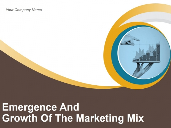 Emergence And Growth Of The Marketing Mix Ppt PowerPoint Presentation Complete Deck With Slides
