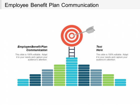 Employee Benefit Plan Communication Ppt Powerpoint Presentation Outline Designs Download Cpb