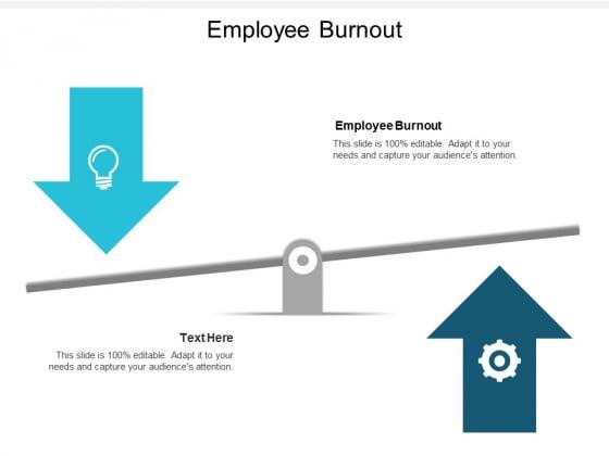Employee Burnout Ppt Powerpoint Presentation Show Ideas Cpb