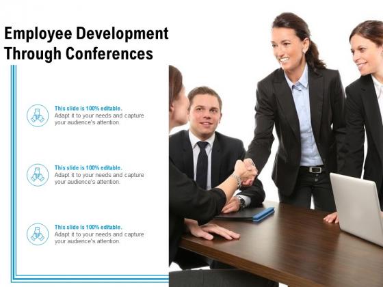 Employee Development Through Conferences Ppt PowerPoint Presentation File Designs PDF