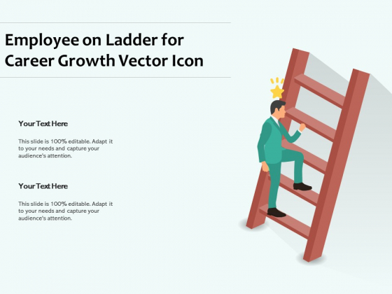 Employee On Ladder For Career Growth Vector Icon Ppt PowerPoint Presentation Slides Designs Download PDF