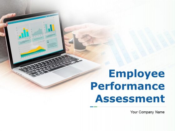 Employee Performance Assessment Ppt PowerPoint Presentation Complete Deck With Slides