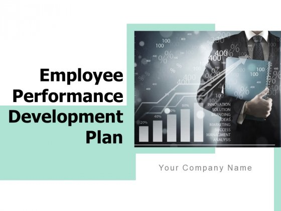 Employee Performance Development Plan Ppt PowerPoint Presentation Complete Deck With Slides