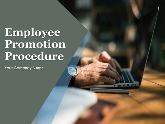 Employee Promotion Procedure Ppt PowerPoint Presentation Complete Deck With Slides