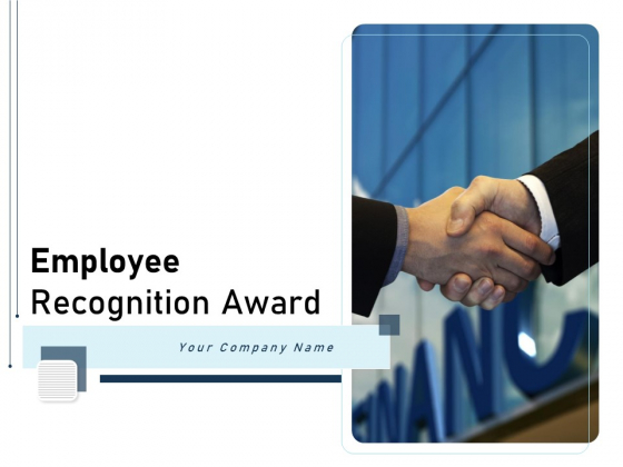 Employee Recognition Award Ppt PowerPoint Presentation Complete Deck With Slides