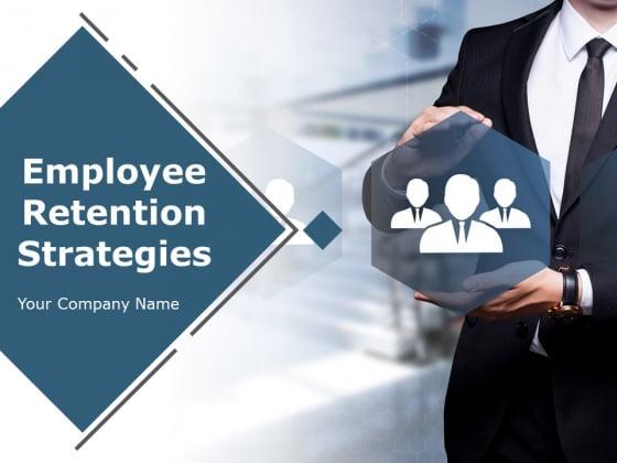 Employee Retention Strategies Ppt PowerPoint Presentation Complete Deck With Slides