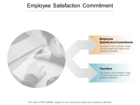 Employee Satisfaction Commitment Ppt PowerPoint Presentation Portfolio Cpb