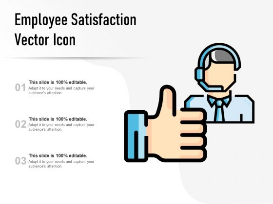 Employee Satisfaction Vector Icon Ppt PowerPoint Presentation Outline Objects