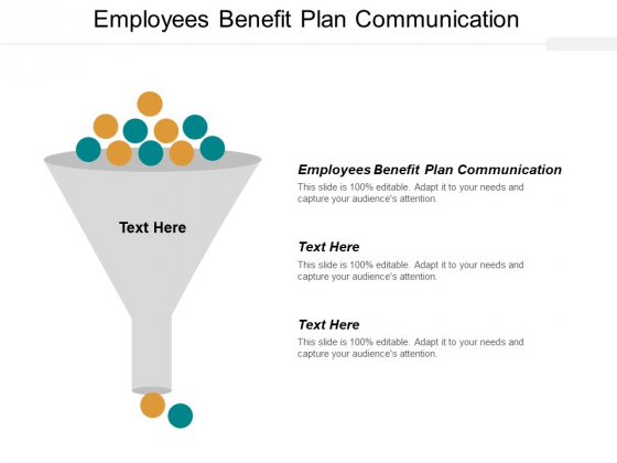 Employees Benefit Plan Communication Ppt PowerPoint Presentation Inspiration Influencers Cpb