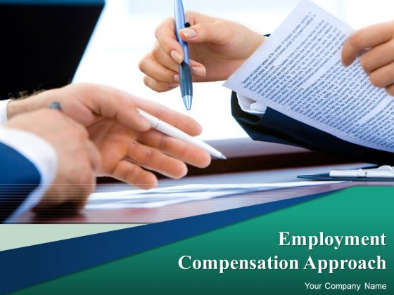 Employment Compensation Approach Ppt PowerPoint Presentation Complete Deck With Slides