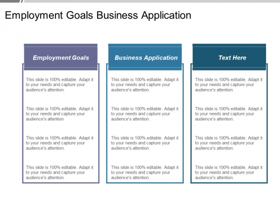 Employment Goals Business Application Ppt PowerPoint Presentation Layouts Graphics Design