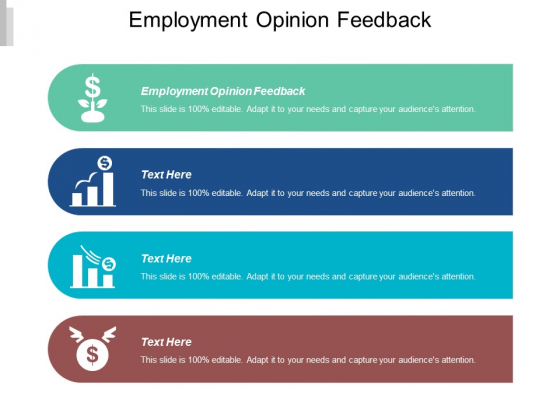Employment Opinion Feedback Ppt Powerpoint Presentation Summary Guidelines Cpb