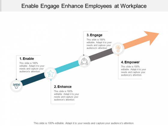 Enable Engage Enhance Employees At Workplace Ppt PowerPoint Presentation Summary Elements