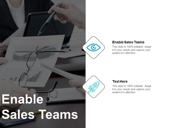 Enable Sales Teams Ppt PowerPoint Presentation Infographic Template Summary Cpb