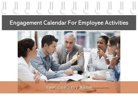 Engagement Calendar For Employee Activities Team Management Ppt PowerPoint Presentation Complete Deck