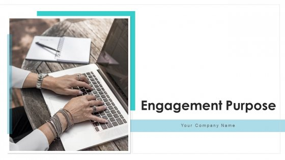 Engagement Purpose Organizing Resources Ppt PowerPoint Presentation Complete Deck With Slides