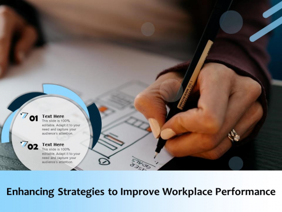 Enhancing Strategies To Improve Workplace Performance Ppt PowerPoint Presentation File Good PDF