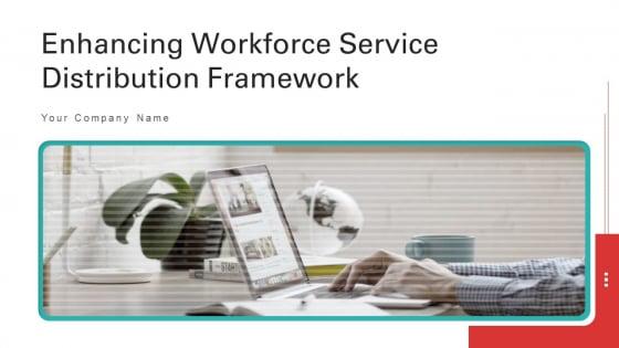 Enhancing_Workforce_Service_Distribution_Framework_Ppt_PowerPoint_Presentation_Complete_Deck_With_Slides_Slide_1