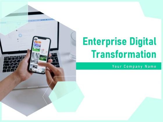 Enterprise Digital Transformation Ppt PowerPoint Presentation Complete Deck With Slides