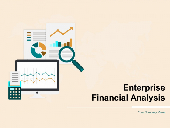 Enterprise Financial Analysis Ppt PowerPoint Presentation Complete Deck With Slides