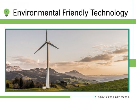 Environmental Friendly Technology Ppt PowerPoint Presentation Complete Deck With Slides