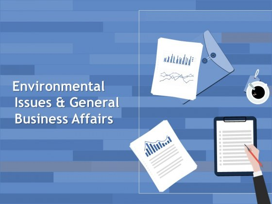 Environmental Issues And General Business Affairs Ppt PowerPoint Presentation Ideas Topics