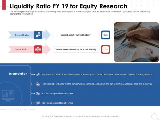 Equity Analysis Project Liquidity Ratio FY 19 For Equity Research Ppt PowerPoint Presentation Model Objects PDF