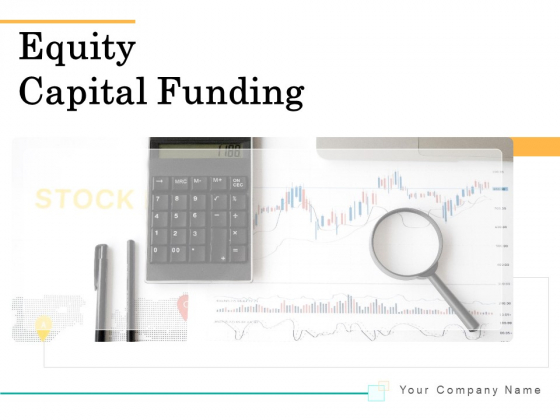Equity Capital Funding Ppt PowerPoint Presentation Complete Deck With Slides
