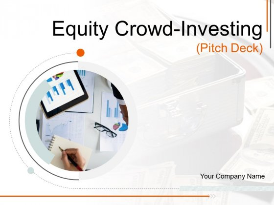 Equity_Crowd_Investing_Pitch_Deck_Ppt_PowerPoint_Presentation_Complete_Deck_With_Slides_Slide_1