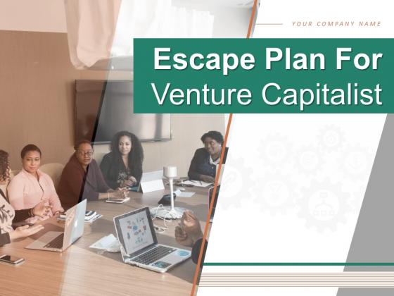 Escape Plan For Venture Capitalist Ppt PowerPoint Presentation Complete Deck With Slides