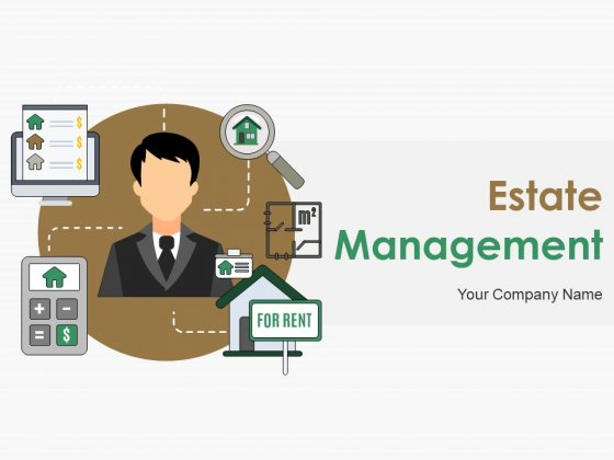 Estate Management Ppt PowerPoint Presentation Complete Deck With Slides