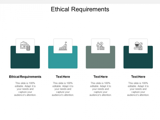 Ethical Requirements Ppt Powerpoint Presentation Pictures Examples Cpb