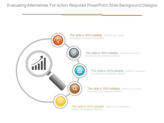 Evaluating Alternatives For Action Required Powerpoint Slide Background Designs
