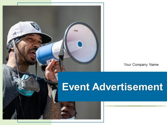Event Advertisement Business Marketing Ppt PowerPoint Presentation Complete Deck
