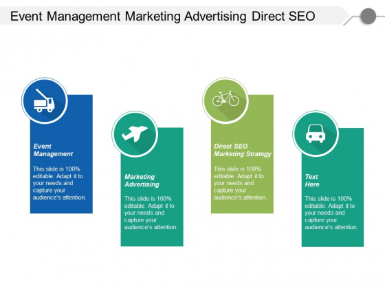 Event Management Marketing Advertising Direct Seo Marketing Strategy Ppt PowerPoint Presentation Show Format