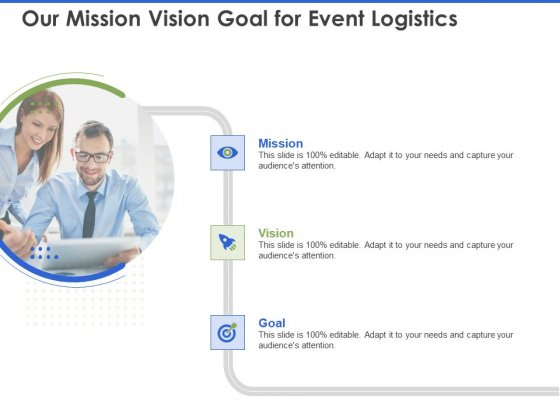 Event Management Services Our Mission Vision Goal For Event Logistics Ppt PowerPoint Presentation Show Example Topics PDF