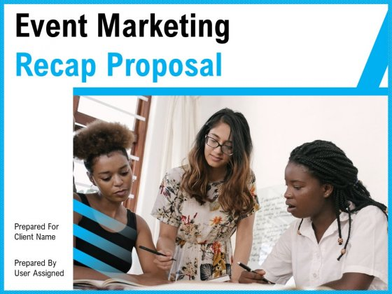 Event_Marketing_Recap_Proposal_Ppt_PowerPoint_Presentation_Complete_Deck_With_Slides_Slide_1