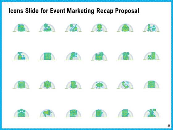Event_Marketing_Recap_Proposal_Ppt_PowerPoint_Presentation_Complete_Deck_With_Slides_Slide_25