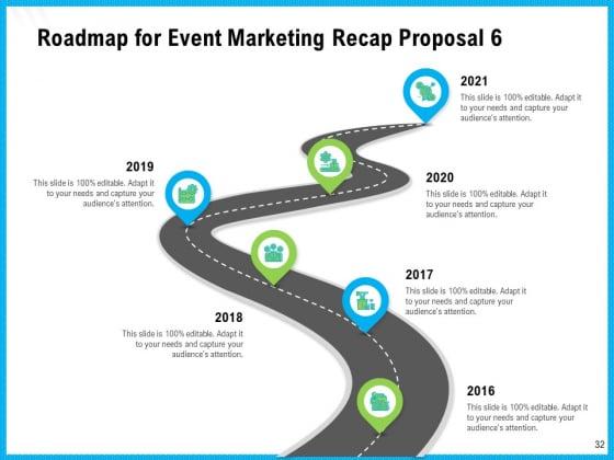 Event_Marketing_Recap_Proposal_Ppt_PowerPoint_Presentation_Complete_Deck_With_Slides_Slide_32