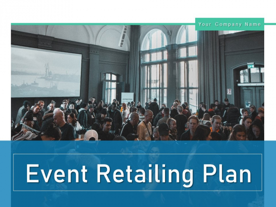 Event Retailing Plan Business Analysis Ppt PowerPoint Presentation Complete Deck